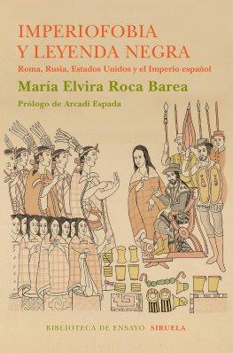 Elvira Roca Barea, Imperiofobia y leyenda negra