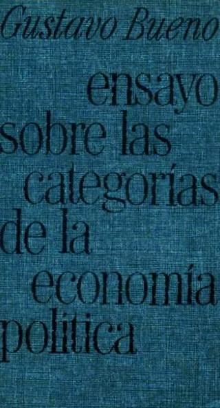 Gustavo Bueno Ensayo categorías economía política