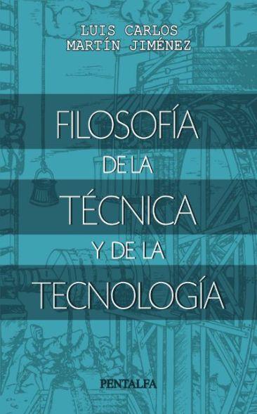 Luis Carlos Martín Jiménez Filosofía de la técnica