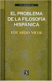 Eduardo Nicol Problema filosofia hispánica